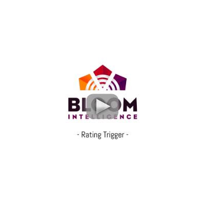 Bloom Intelligence Rating Trigger
